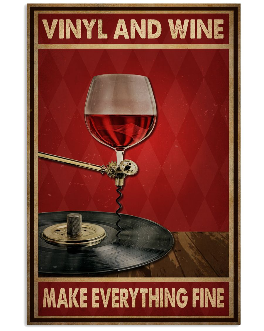 vinyl and wine make everything fine poster 2