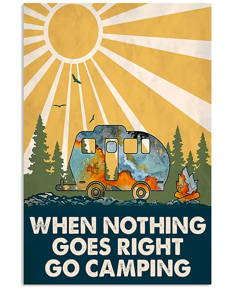 when nothing goes right go camping poster 2