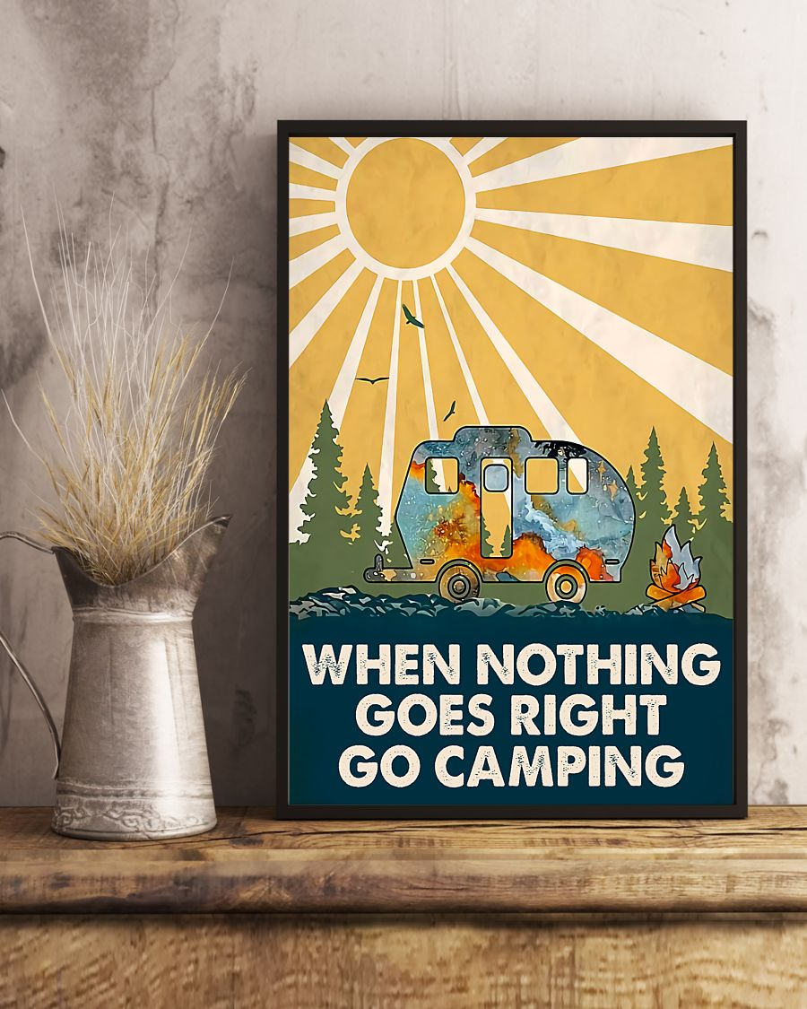 when nothing goes right go camping poster 5