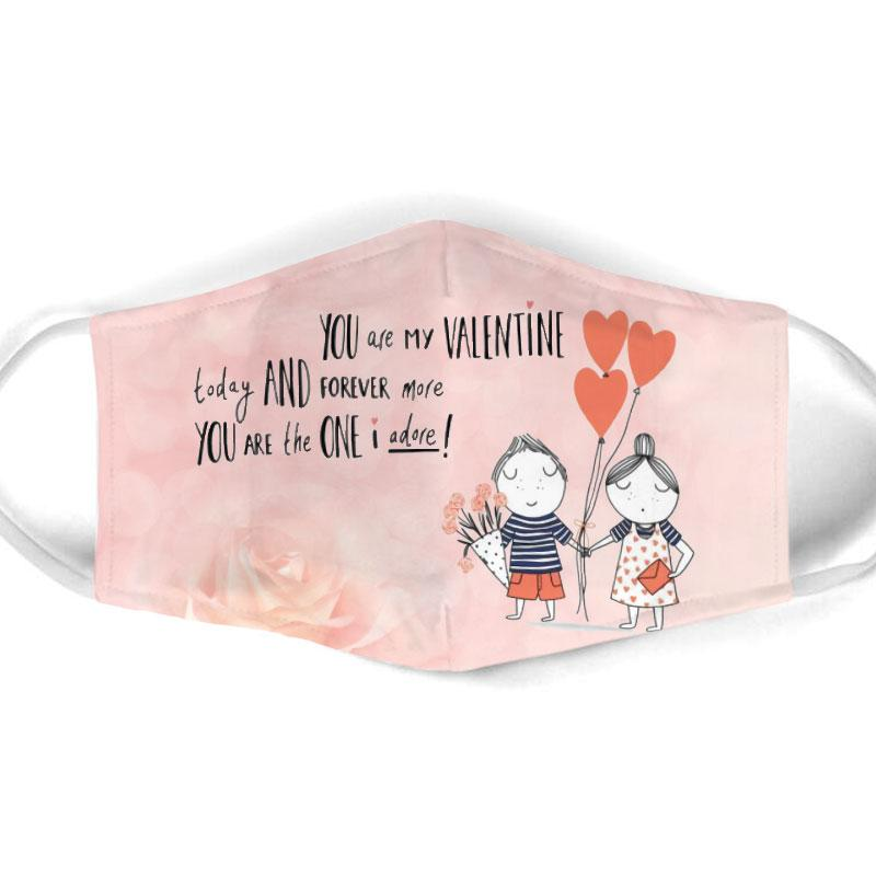 you are my valentine today and forever more all over print face mask 1