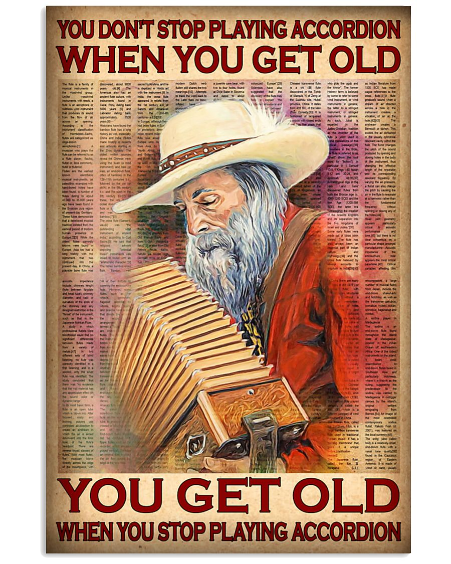 you dont stop playing accordion when you get old you get old when you stop playing accordion poster 2