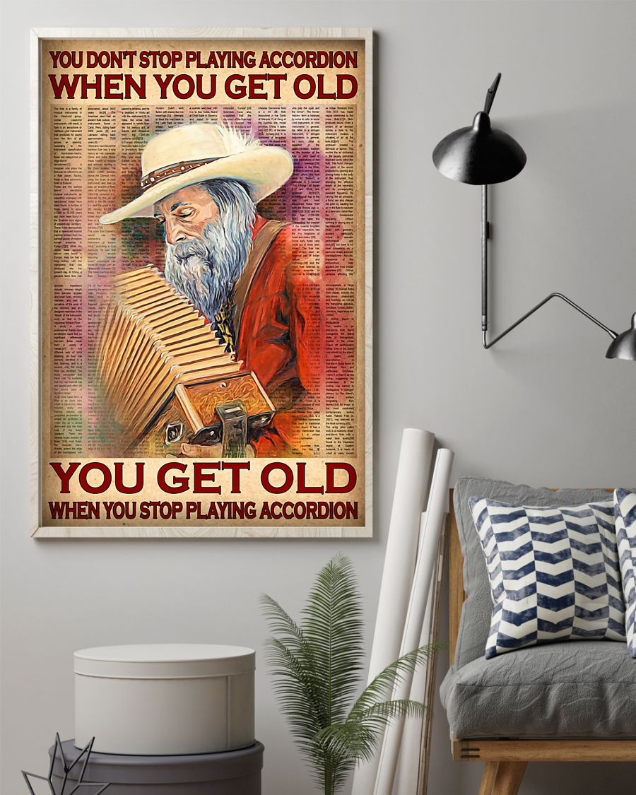 you dont stop playing accordion when you get old you get old when you stop playing accordion poster 3