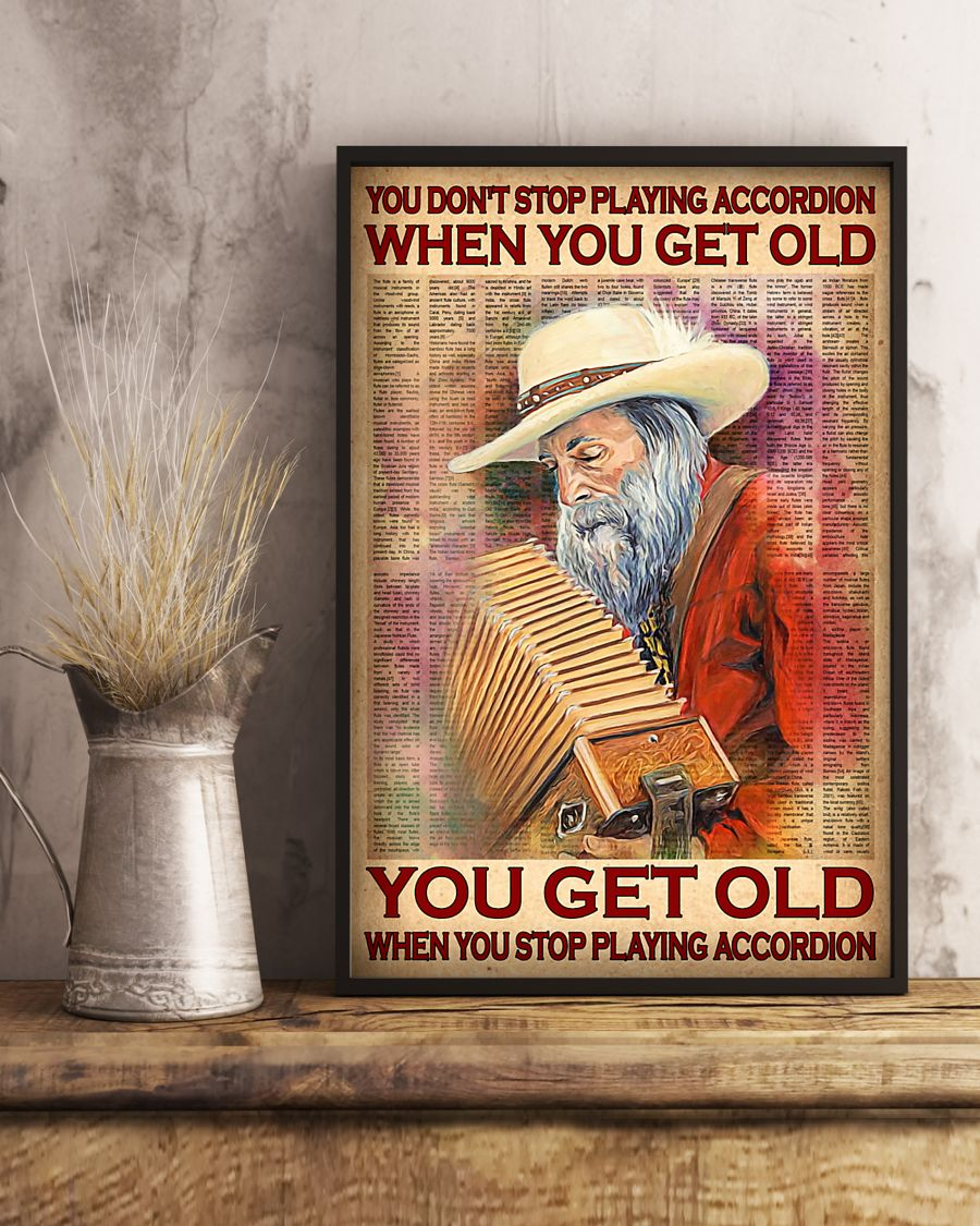 you dont stop playing accordion when you get old you get old when you stop playing accordion poster 4
