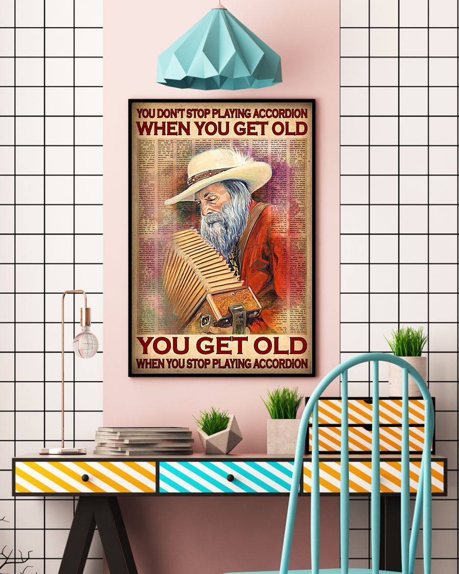 you dont stop playing accordion when you get old you get old when you stop playing accordion poster 5