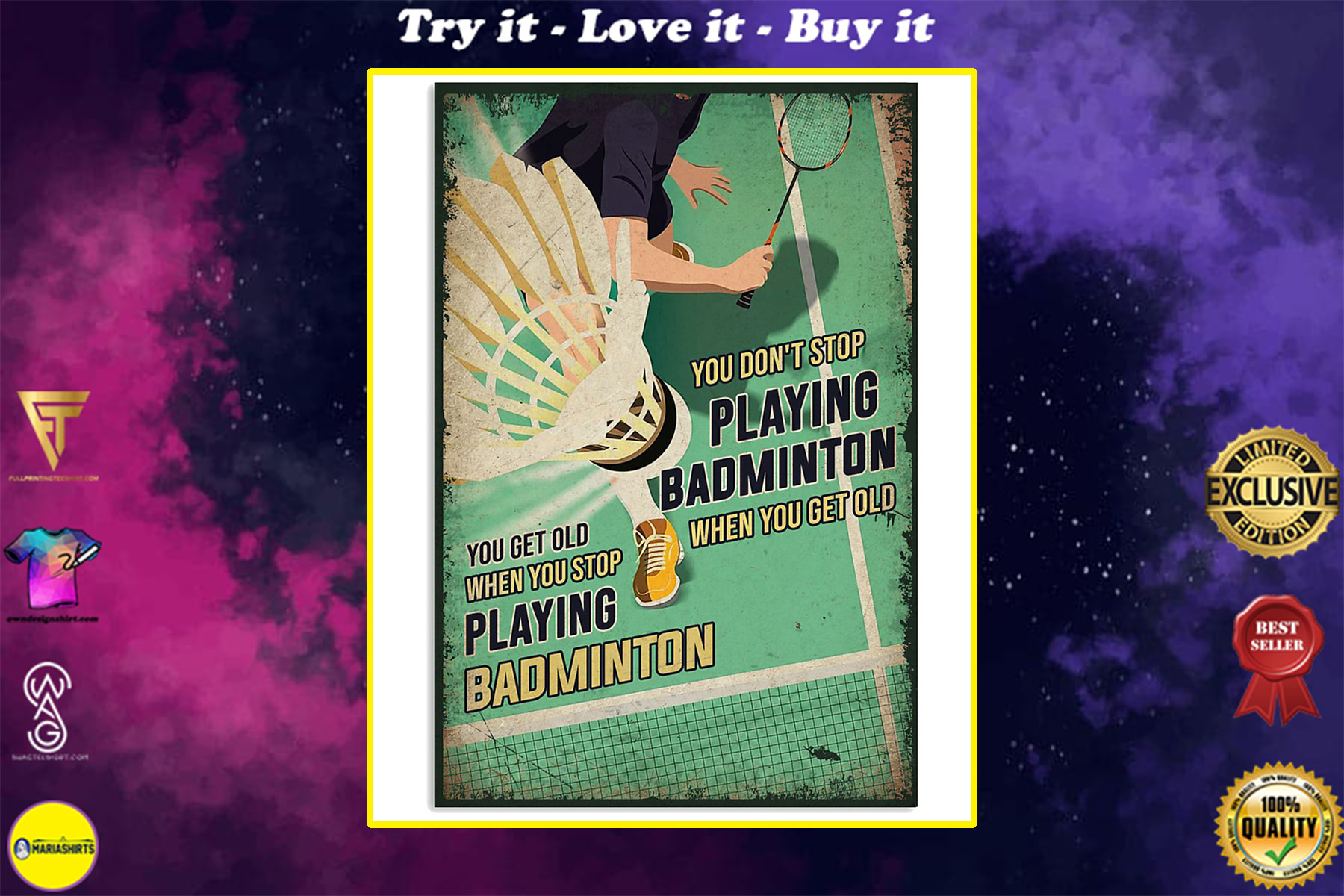 you dont stop playing badminton when you get old you get old when you stop playing badminton poster