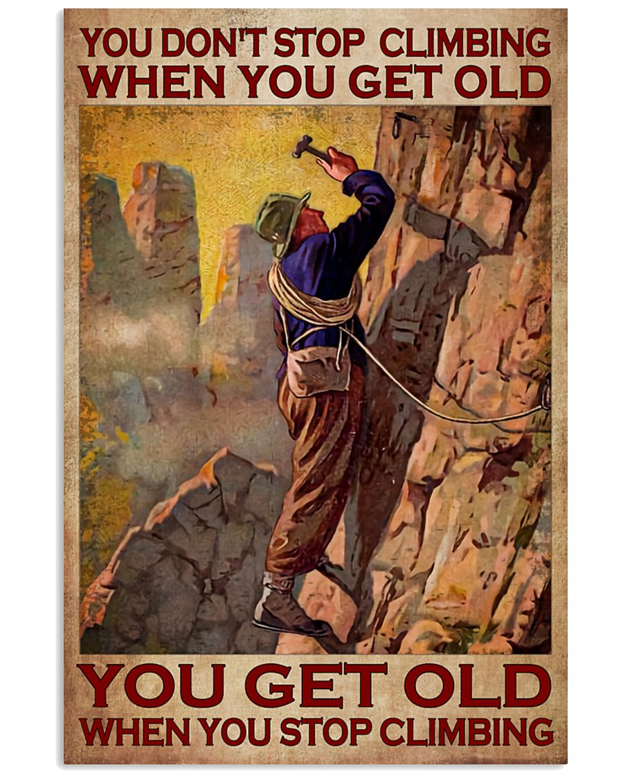 you dont stop playing climbing when you get old you get old when you stop playing climbing poster 2