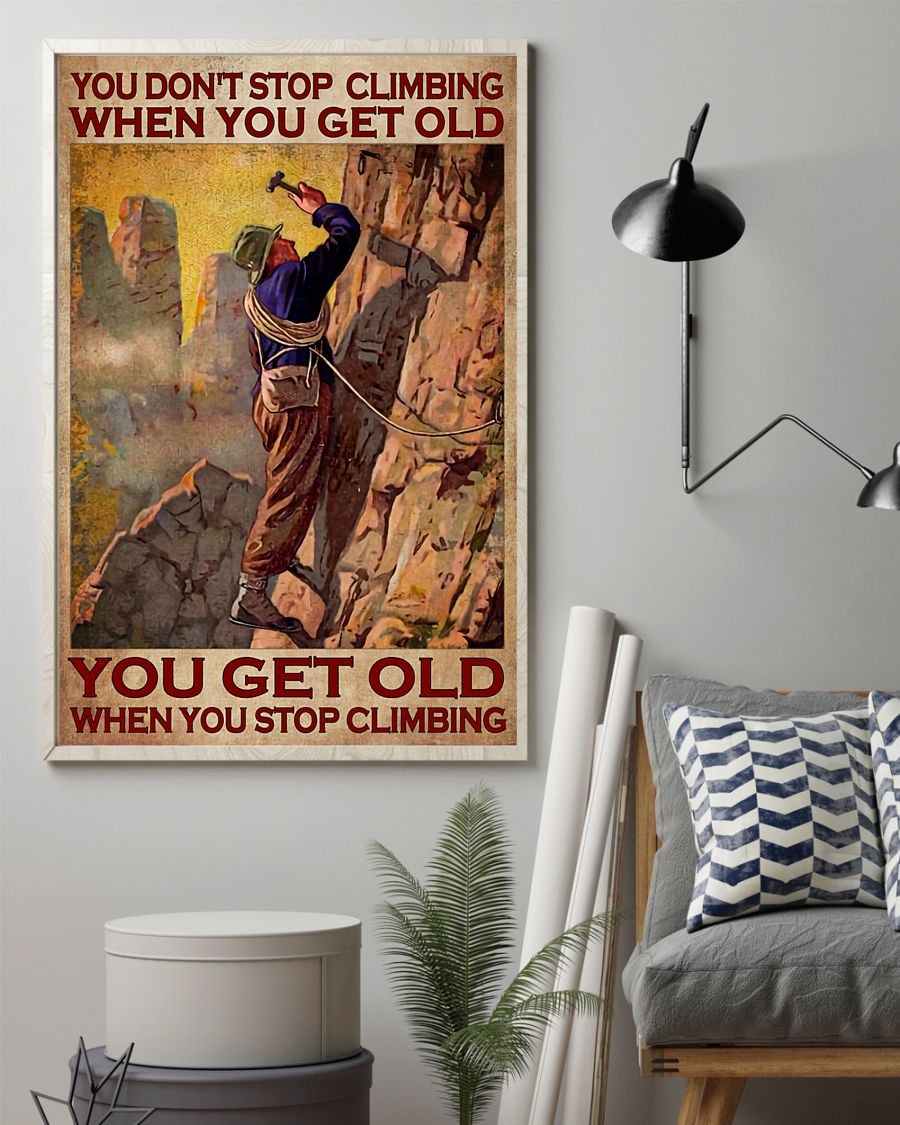 you dont stop playing climbing when you get old you get old when you stop playing climbing poster 3