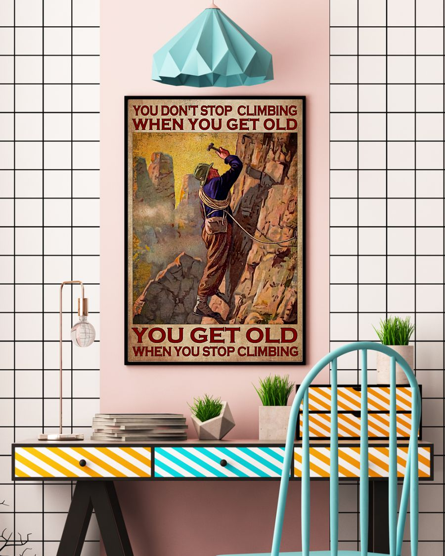 you dont stop playing climbing when you get old you get old when you stop playing climbing poster 5