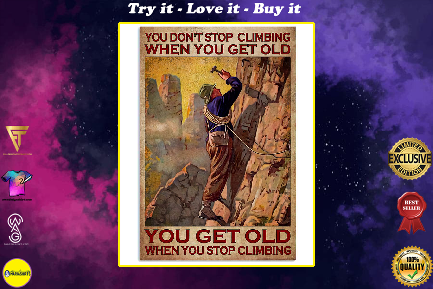 you dont stop playing climbing when you get old you get old when you stop playing climbing poster