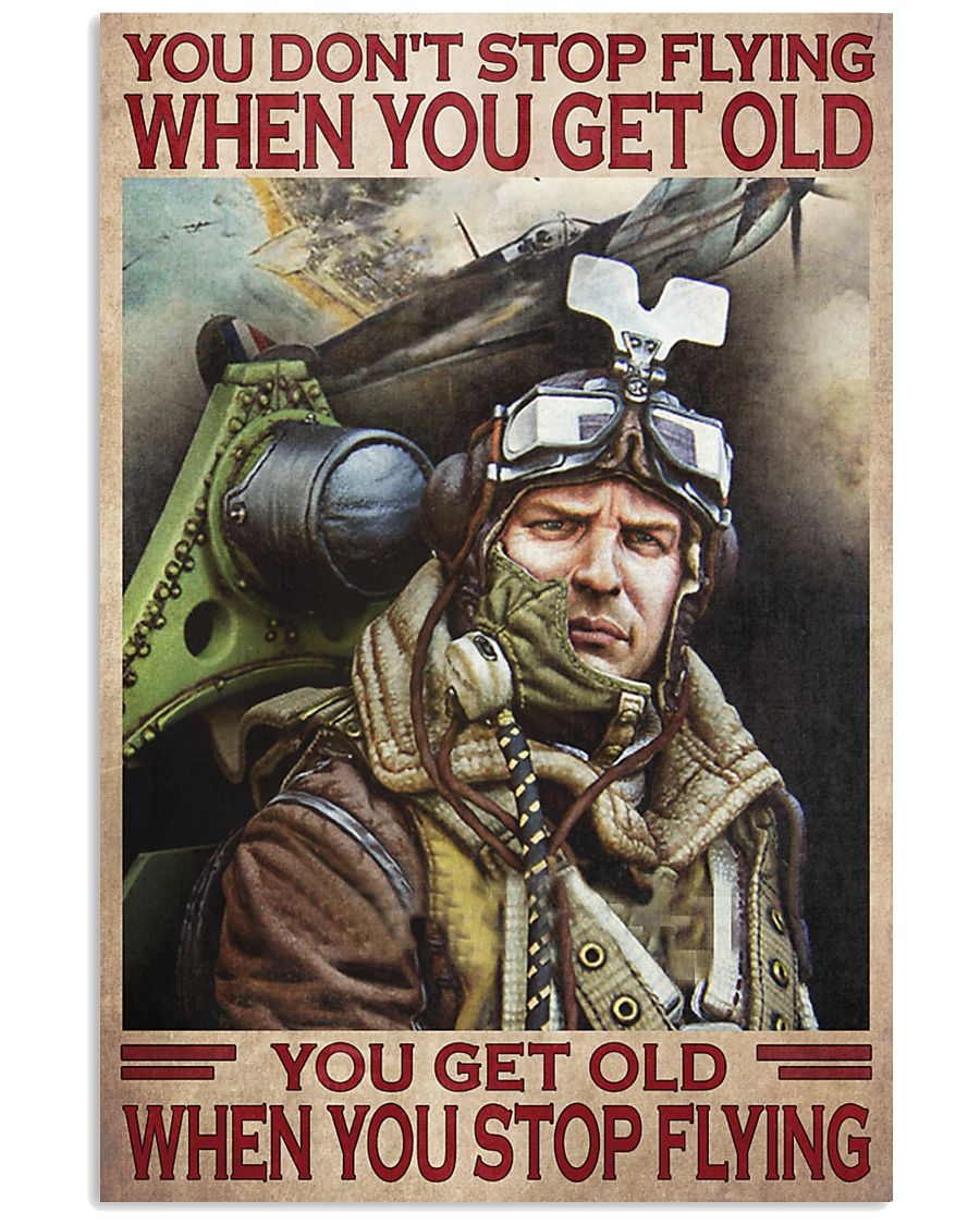 you dont stop playing flying when you get old you get old when you stop playing flying poster 2