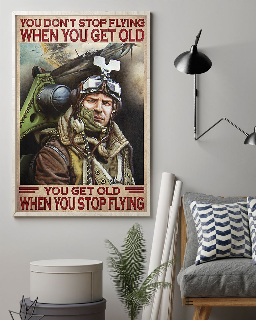 you dont stop playing flying when you get old you get old when you stop playing flying poster 3