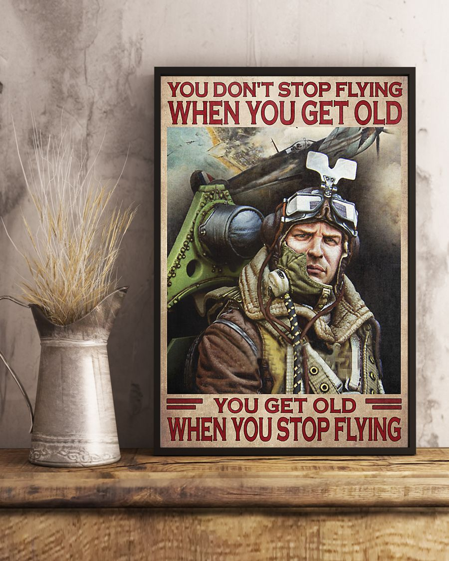 you dont stop playing flying when you get old you get old when you stop playing flying poster 4