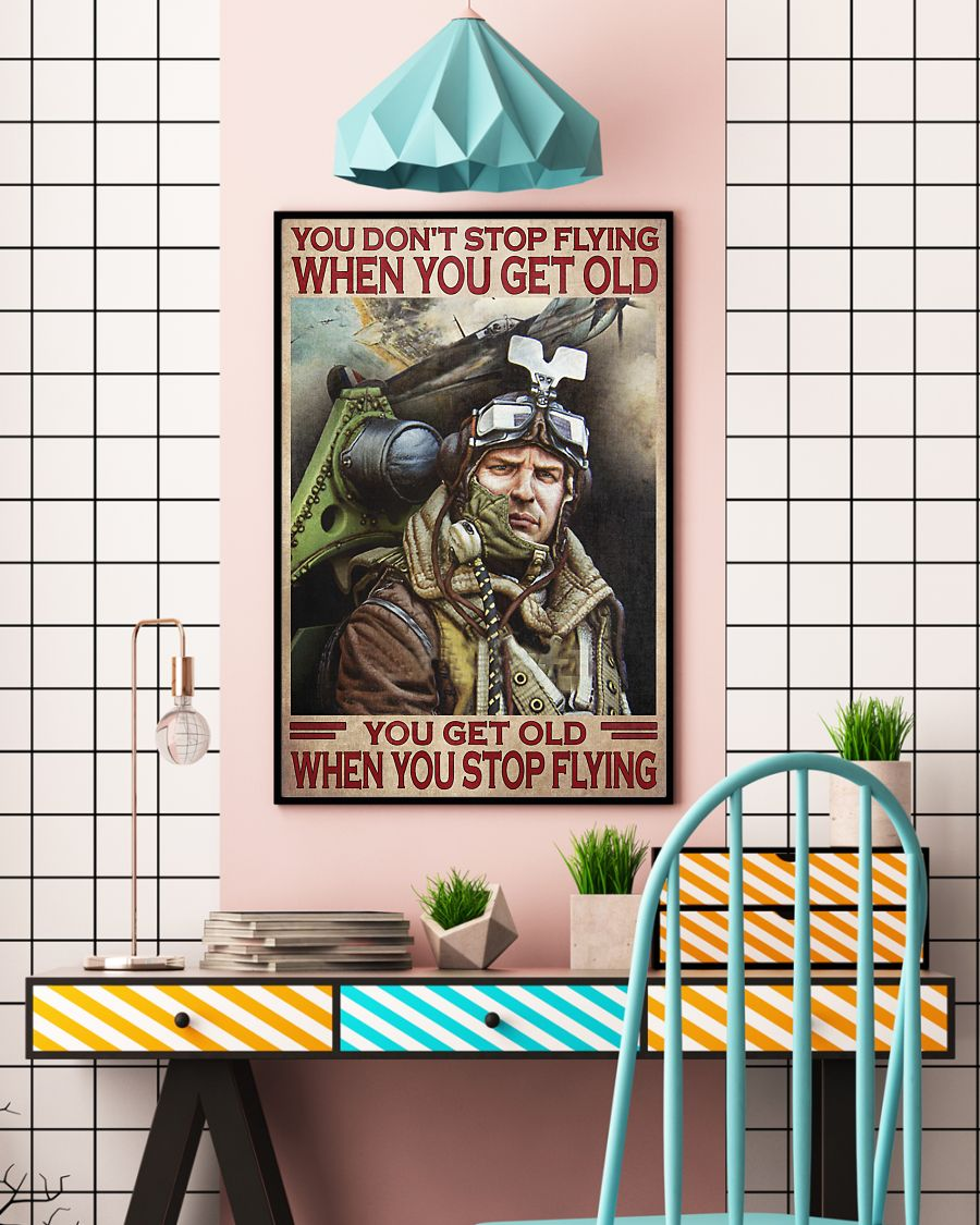 you dont stop playing flying when you get old you get old when you stop playing flying poster 5