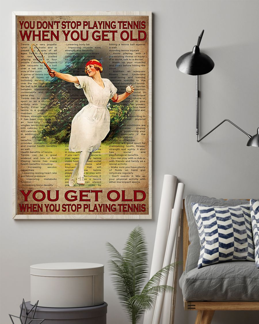 you dont stop playing tennis when you get old you get old when you stop playing tennis poster 3