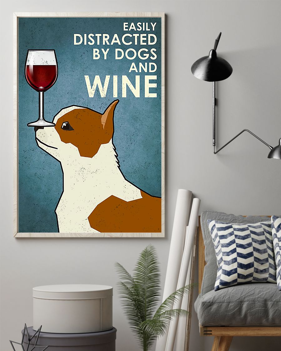 dog chihuahua easily distracted by dogs and wine poster 2