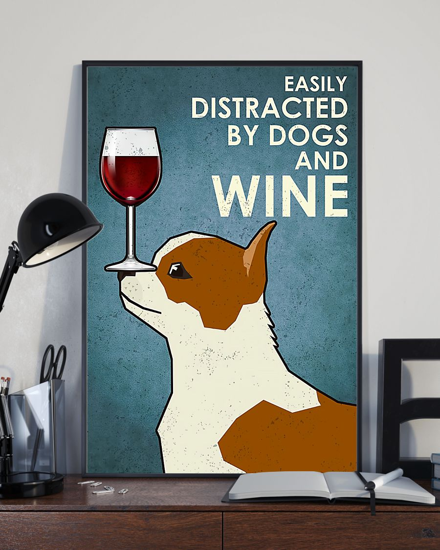 dog chihuahua easily distracted by dogs and wine poster 3