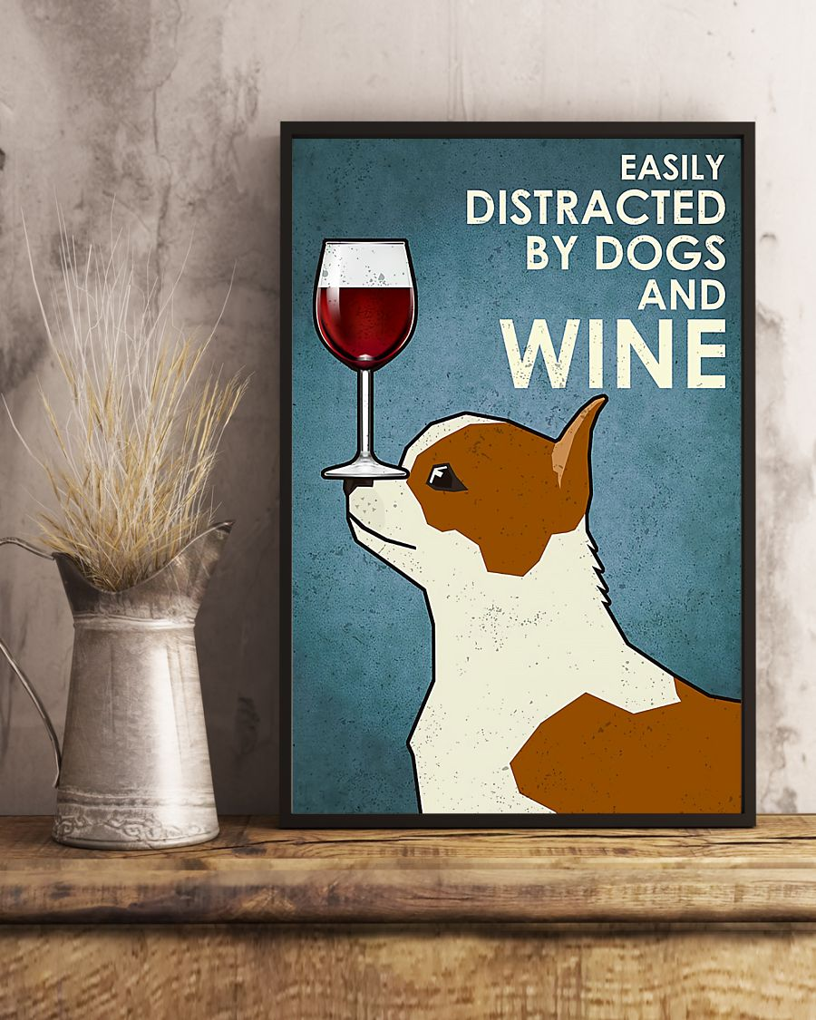 dog chihuahua easily distracted by dogs and wine poster 5