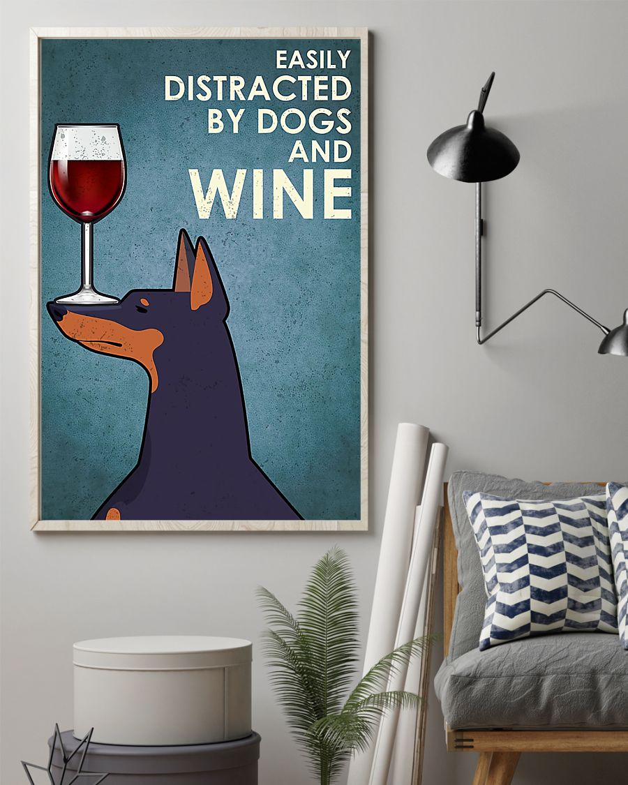 dog doberman easily distracted by dogs and wine poster 2