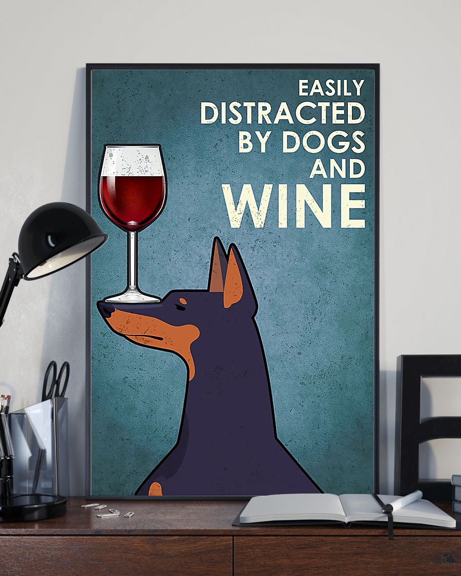 dog doberman easily distracted by dogs and wine poster 3
