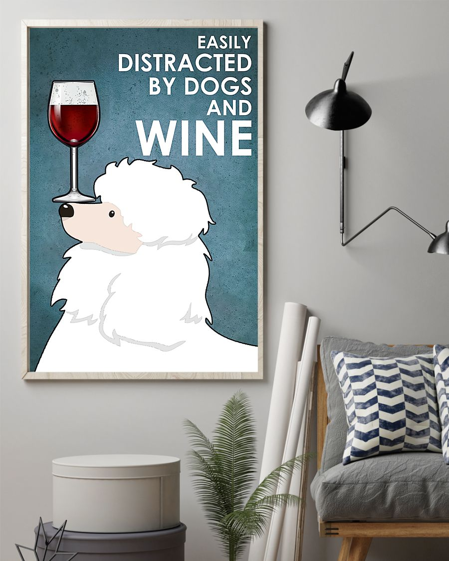 dog white poodle easily distracted by dogs and wine poster 2
