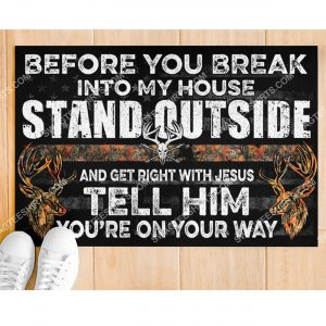 before you break into my house stand outside and get right with Jesus doormat 2(1)