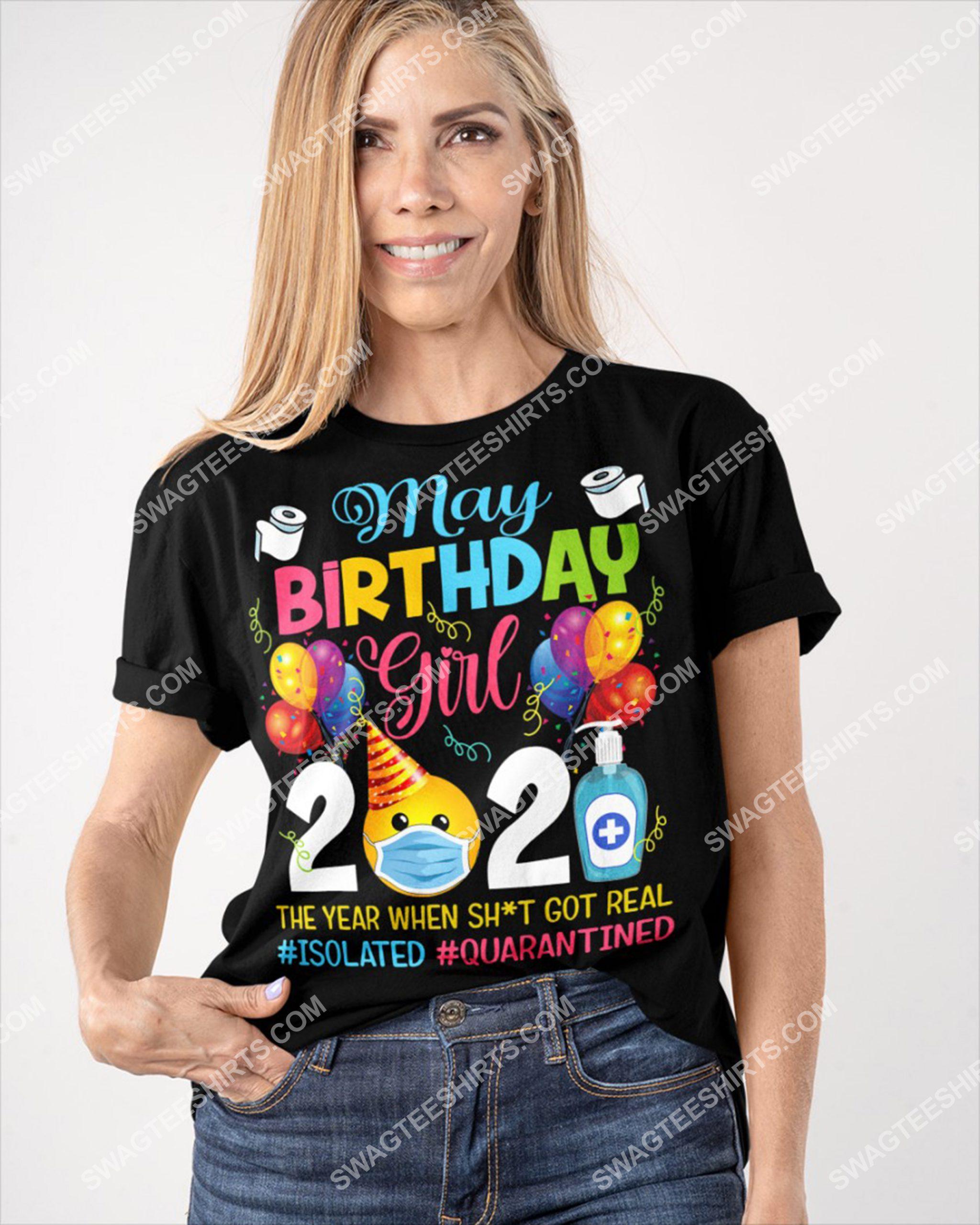 may birthday girl 2021 the year when shit got real quarantine shirt 2(1)