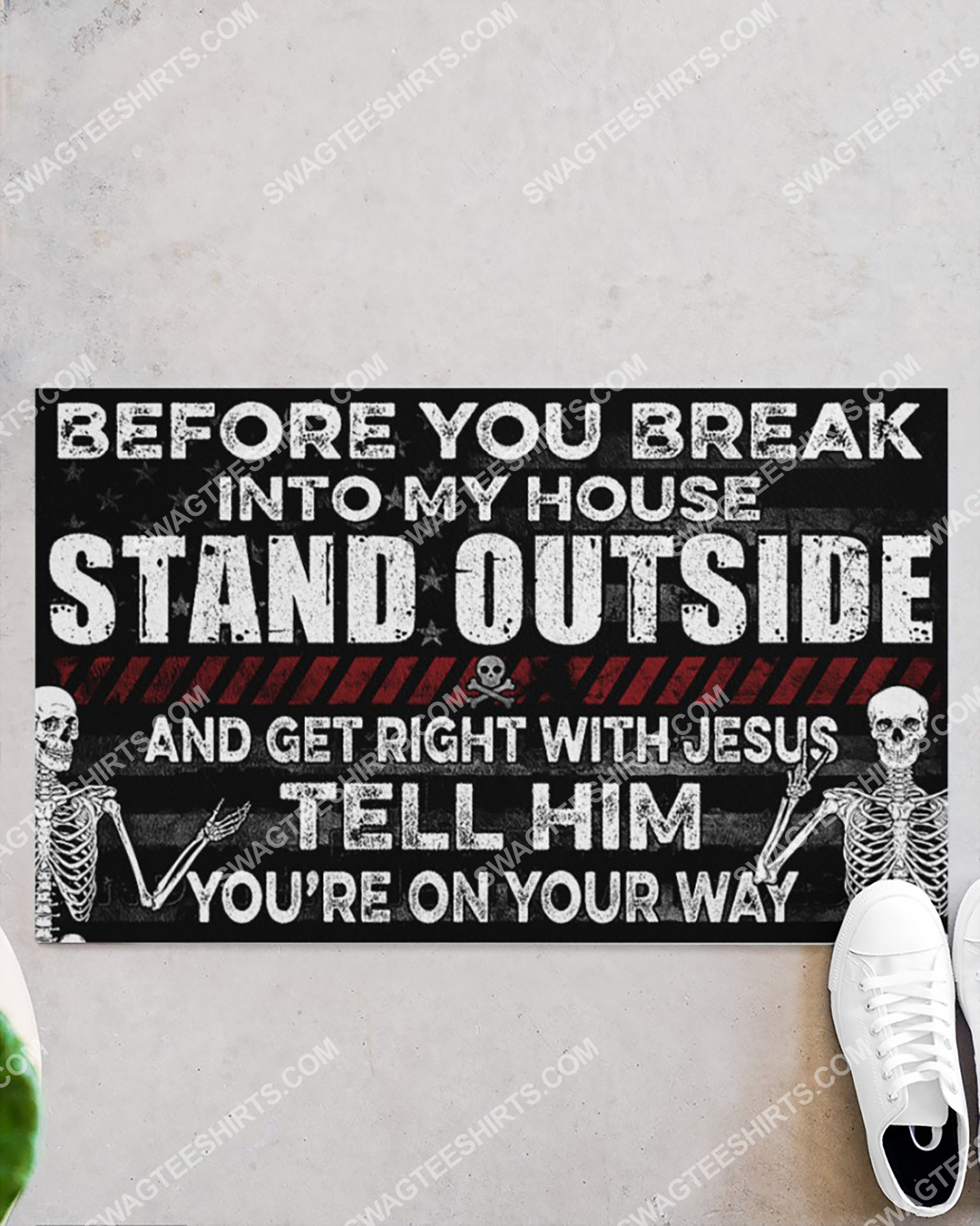 skull before you break into my house stand outside and get right with Jesus doormat 2(1)