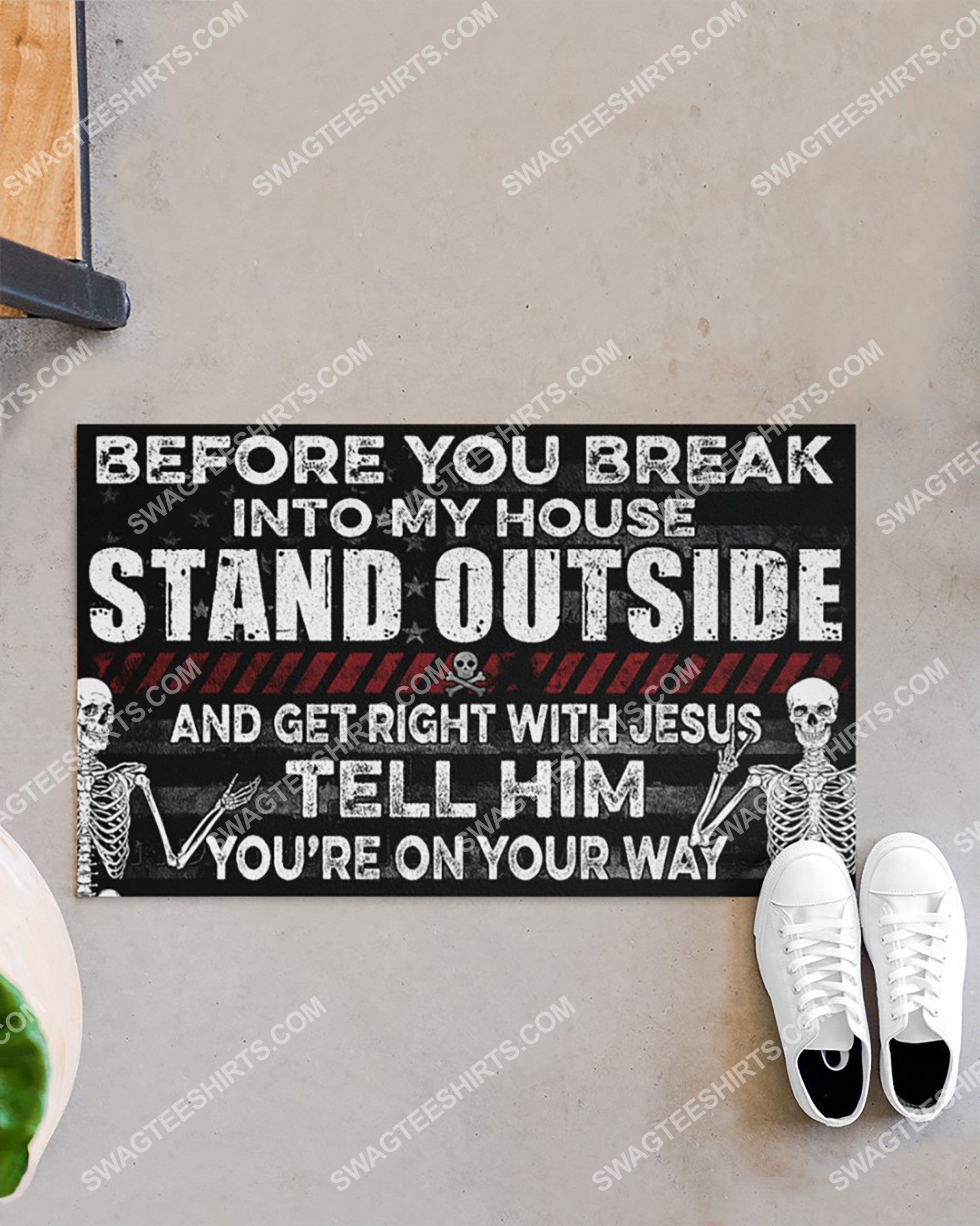 skull before you break into my house stand outside and get right with Jesus doormat 3(1)
