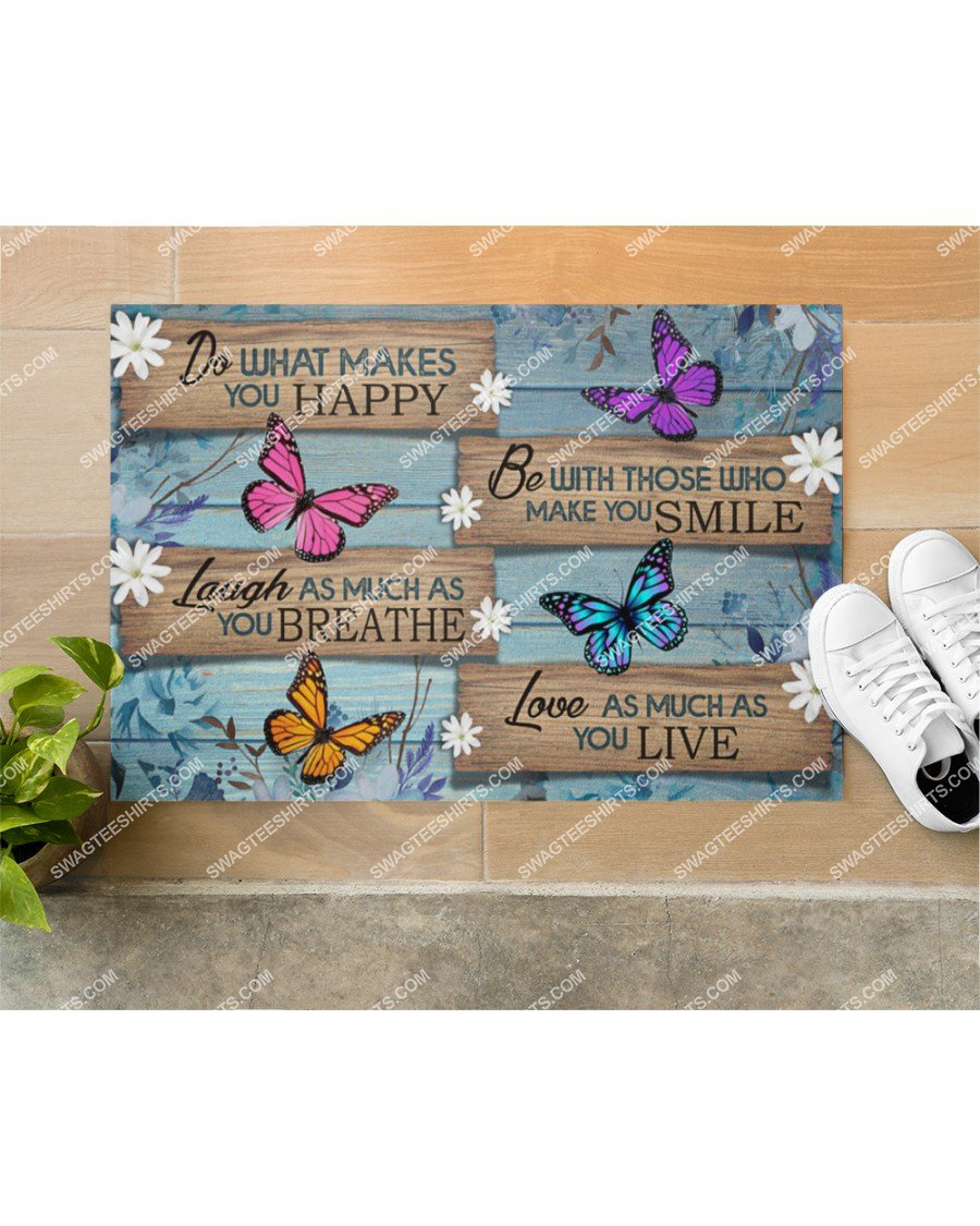 butterfly do what makes you happy love as much as you love doormat 2(1)
