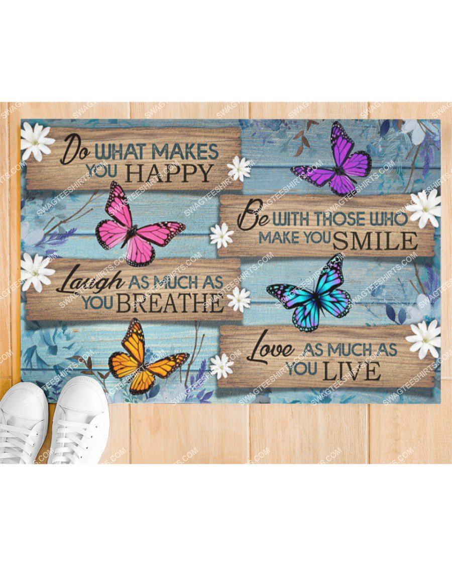 butterfly do what makes you happy love as much as you love doormat 4(1)