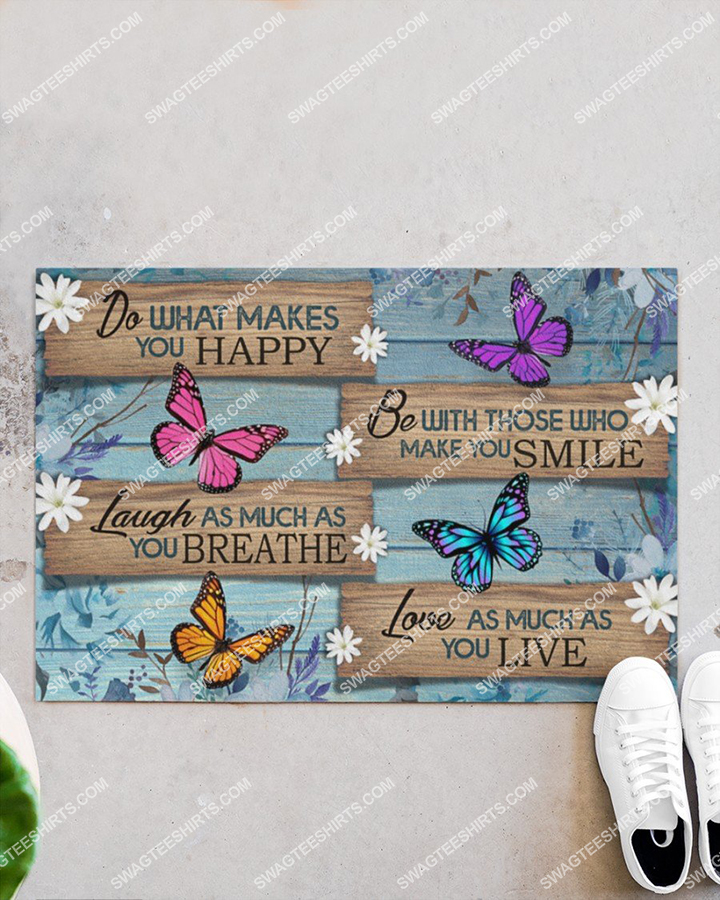 butterfly do what makes you happy love as much as you love doormat 5(1)
