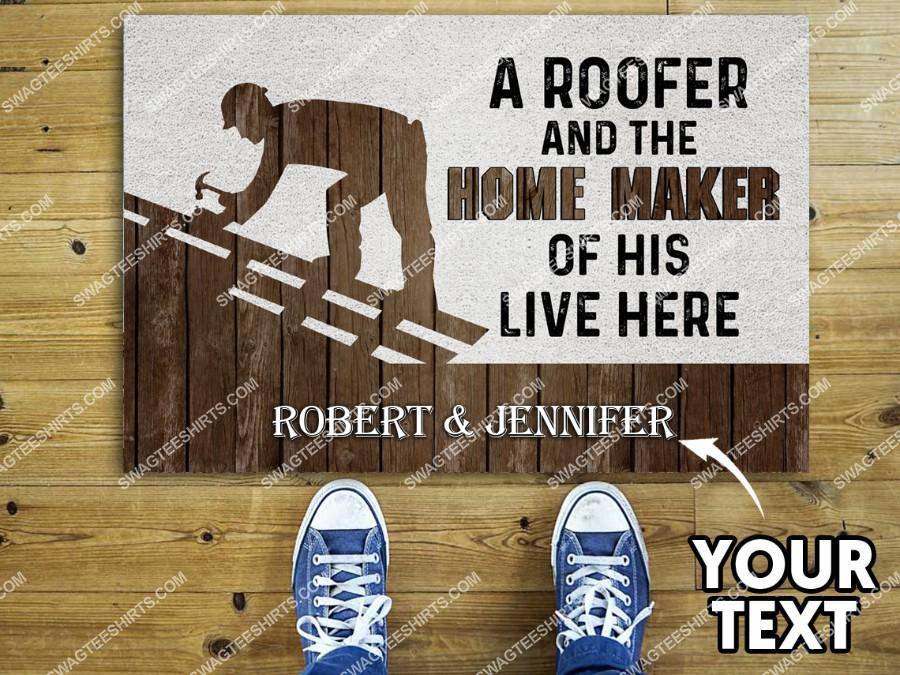 custom name a roofer and the home maker of his live here full print doormat 2(1)