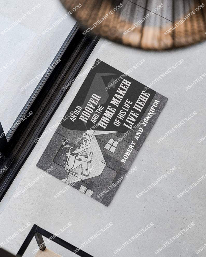 custom name an old roofer and the home maker of his live here full print doormat 2(1) - Copy