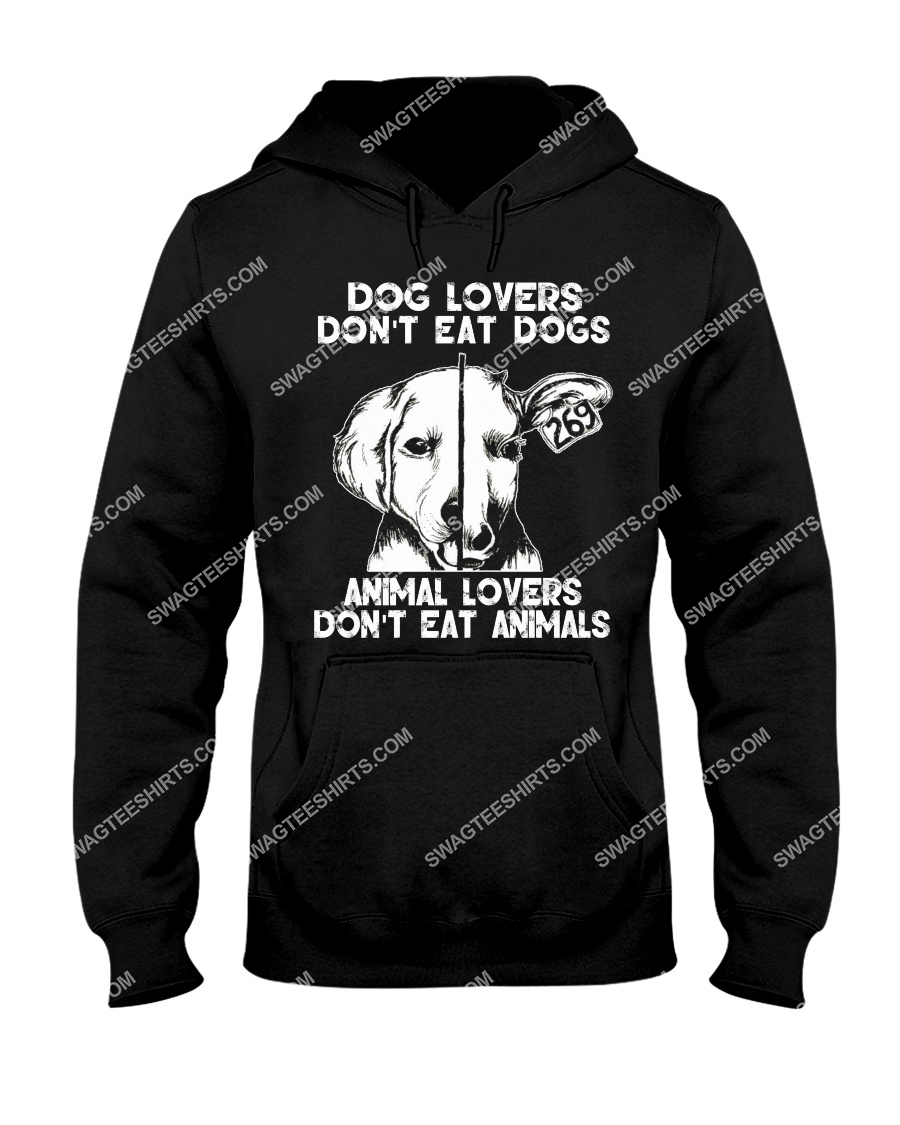 dog lovers don't eat dogs animal lovers don't eat animals save animals hoodie 1