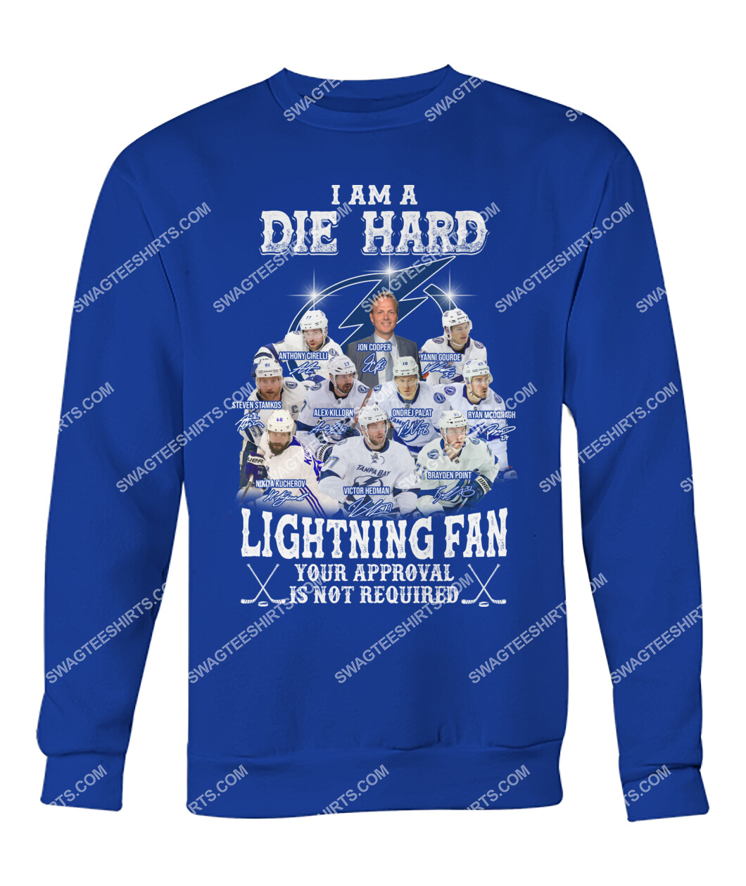 i am die hard lighting fan your approval is not required tampa bay lightning sweatshirt 1