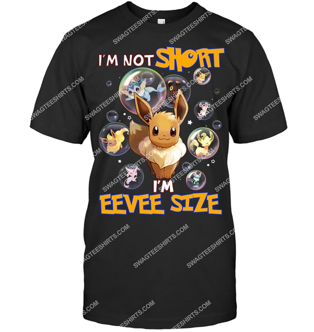 i'm not short i'm eevee size pokemon tshirt(1)