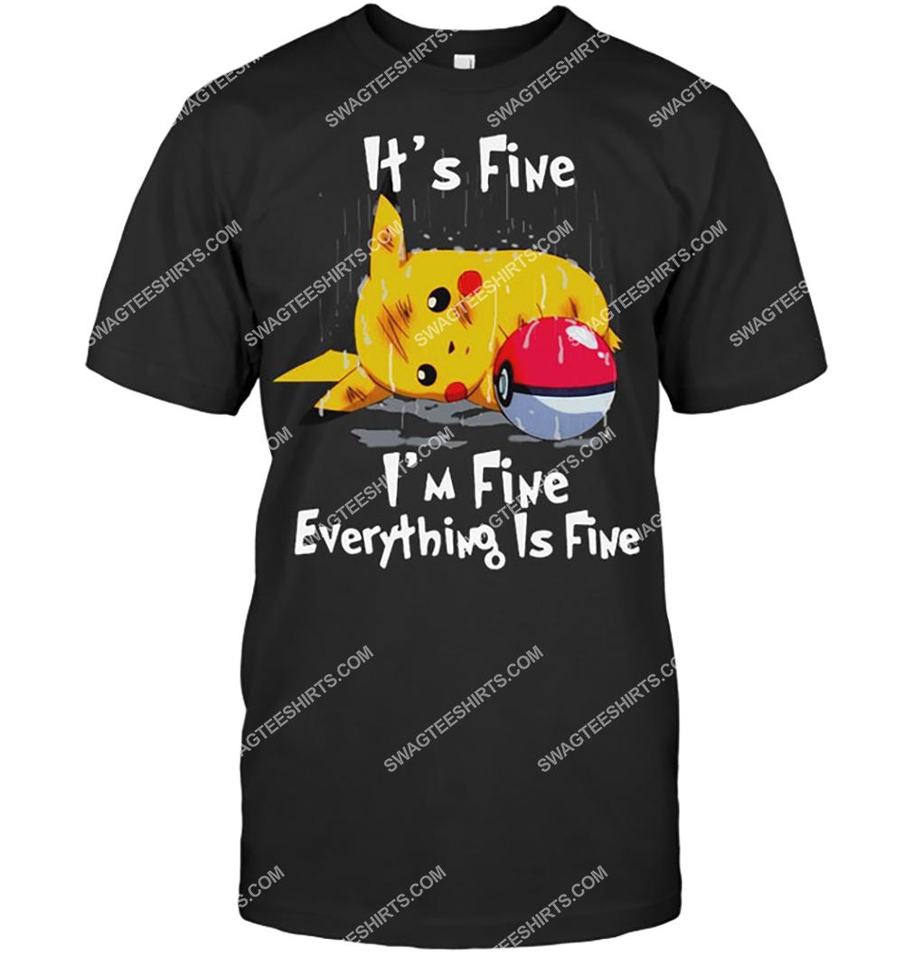 it's fine i'm fine everything is fine pikachu pokemon shirt 2(1)