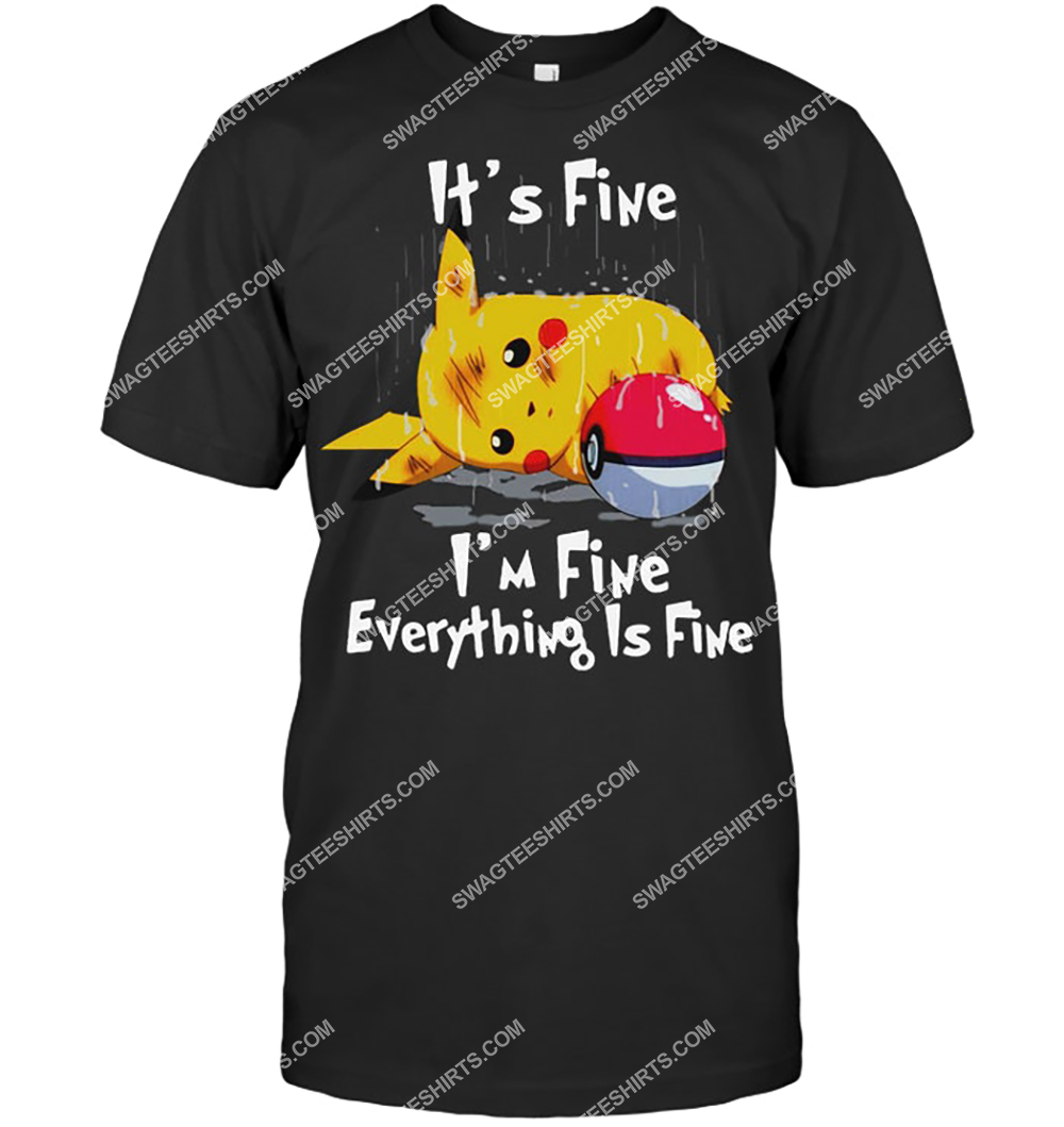 it's fine i'm fine everything is fine pikachu pokemon shirt 3(1)