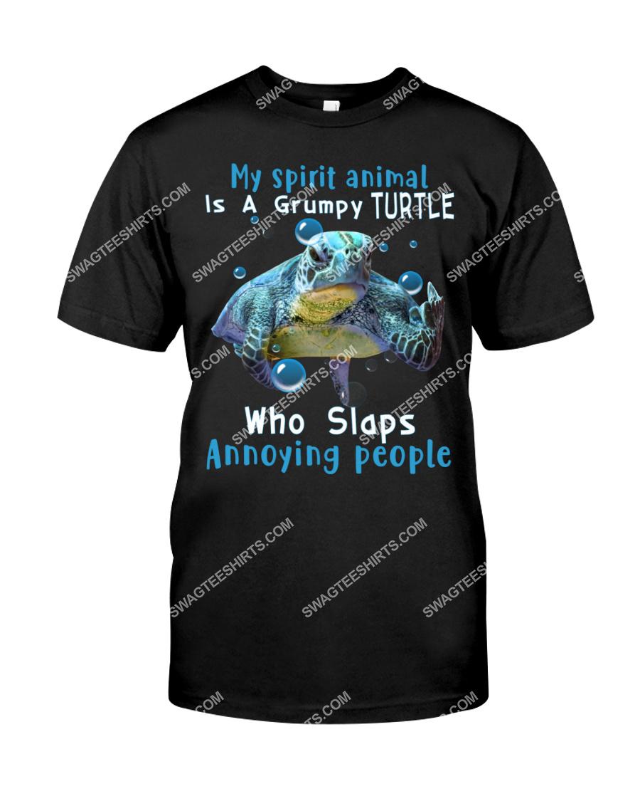 my spirit animal is a grumpy turtle who slaps annoying people tshirt 1