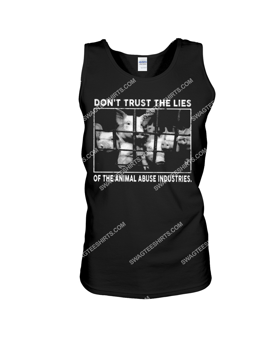 pigs don't trust the lies of the animal abuse industries save animals tank top 1