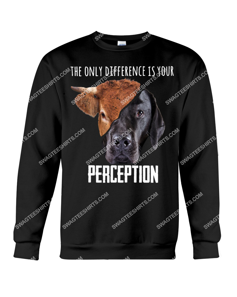 the only difference is your perception save animals sweatshirt 1