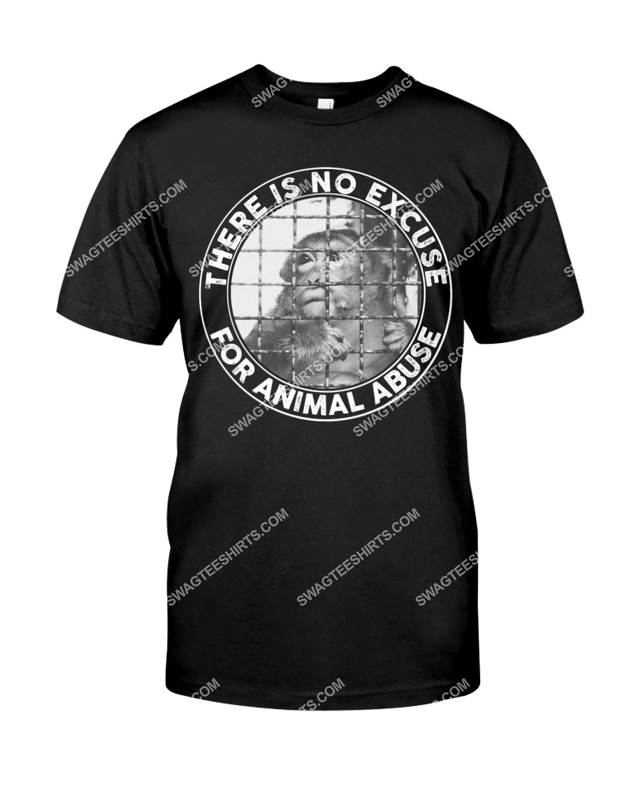 there's no excuse for animal abuse save animals tshirt 1