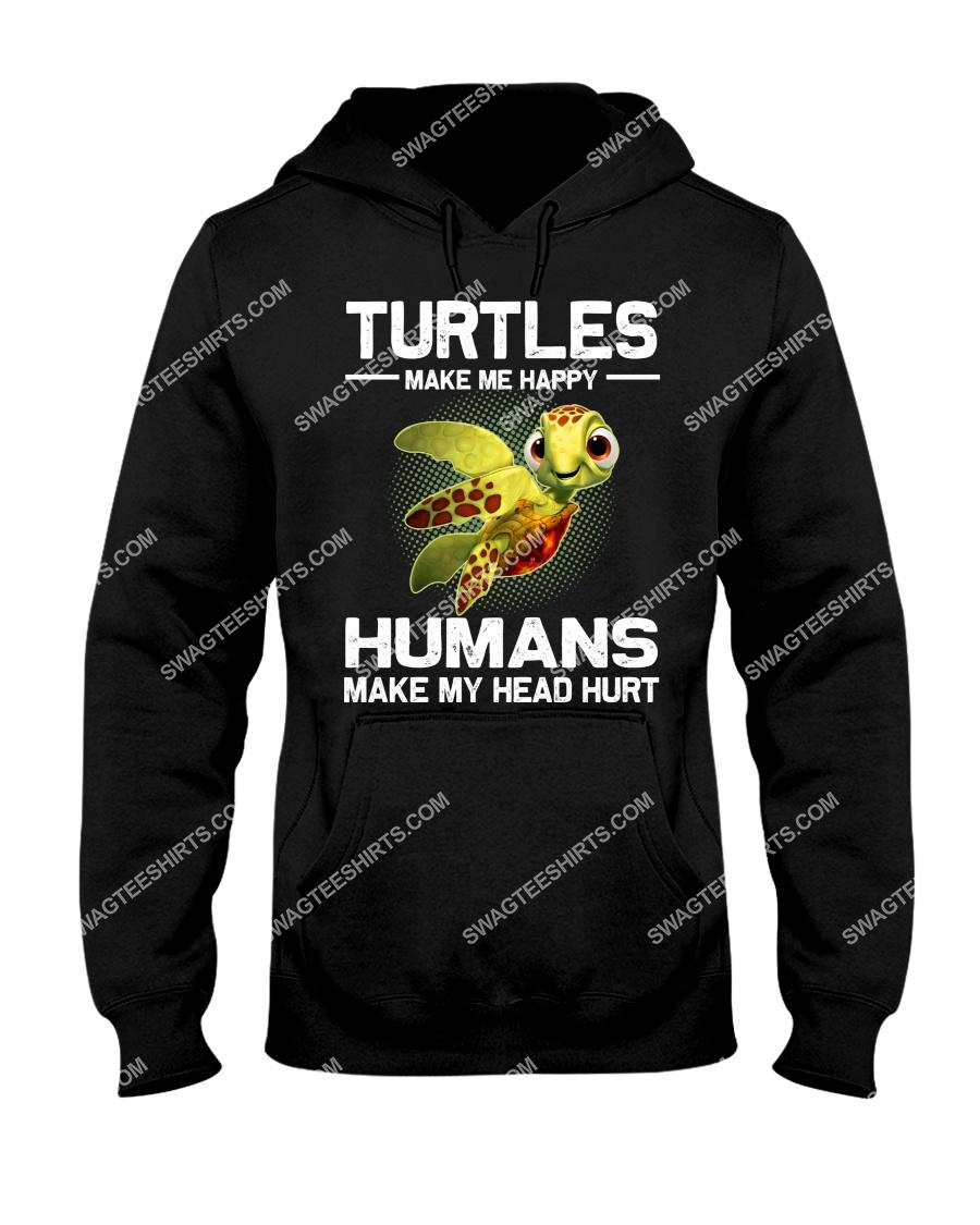 turtles make me happy humans make my head hurt hoodie 1