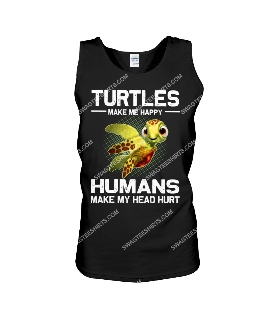 turtles make me happy humans make my head hurt tank top 1