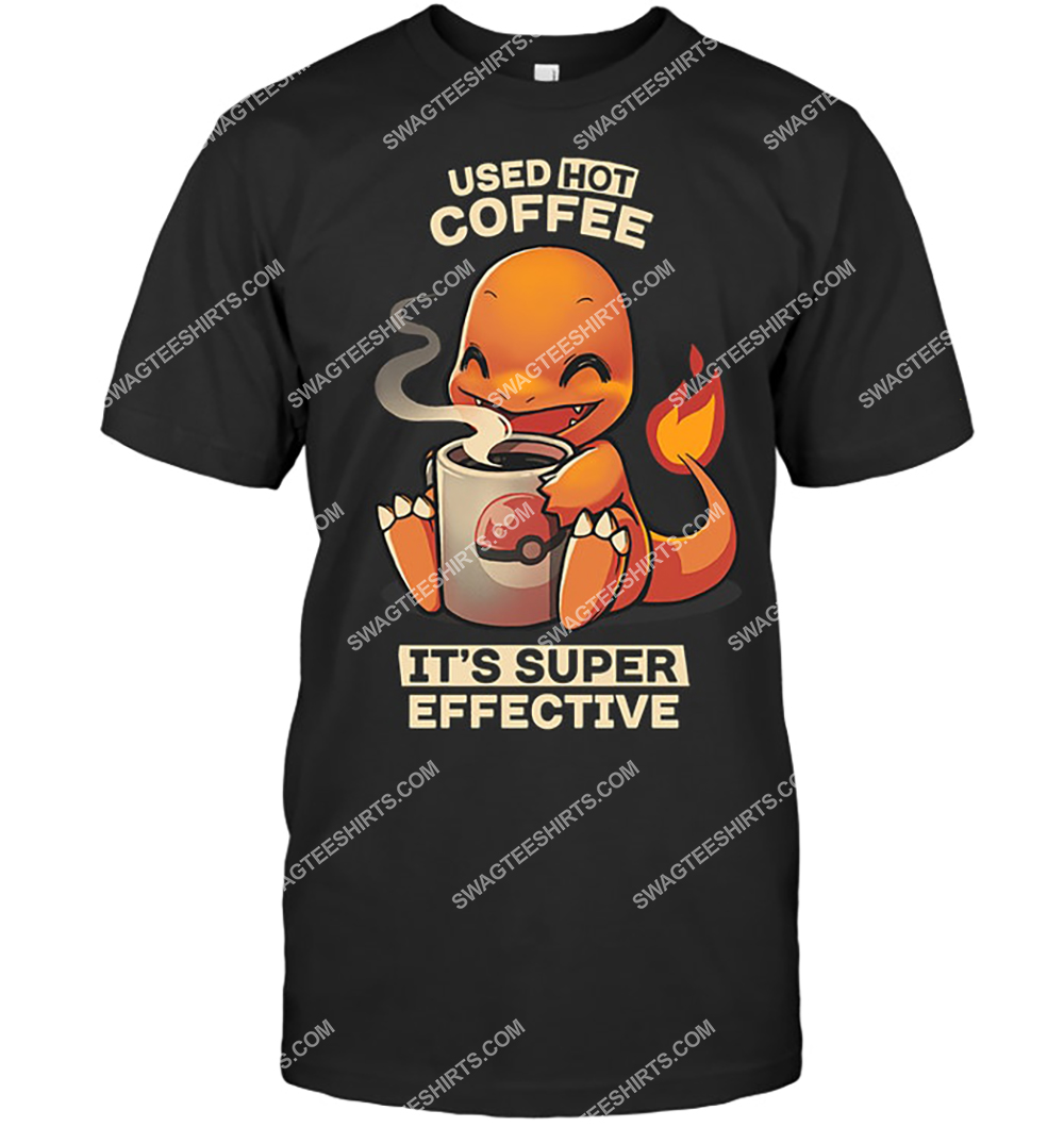 used hot coffee it's supper effective charmander pokemon shirt 5(1)