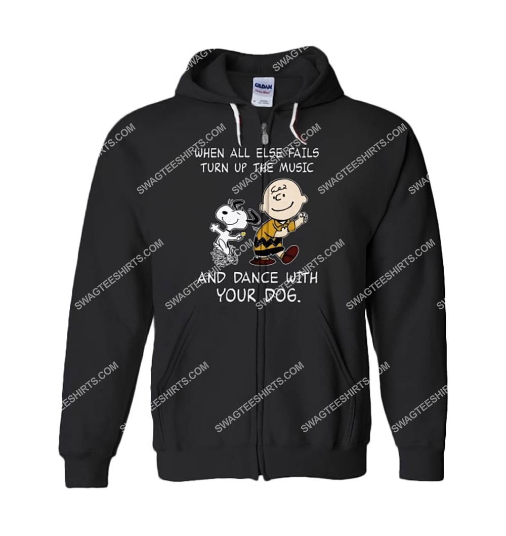 when all else fails turn up the music and dance with your dog snoopy zip hoodie 1