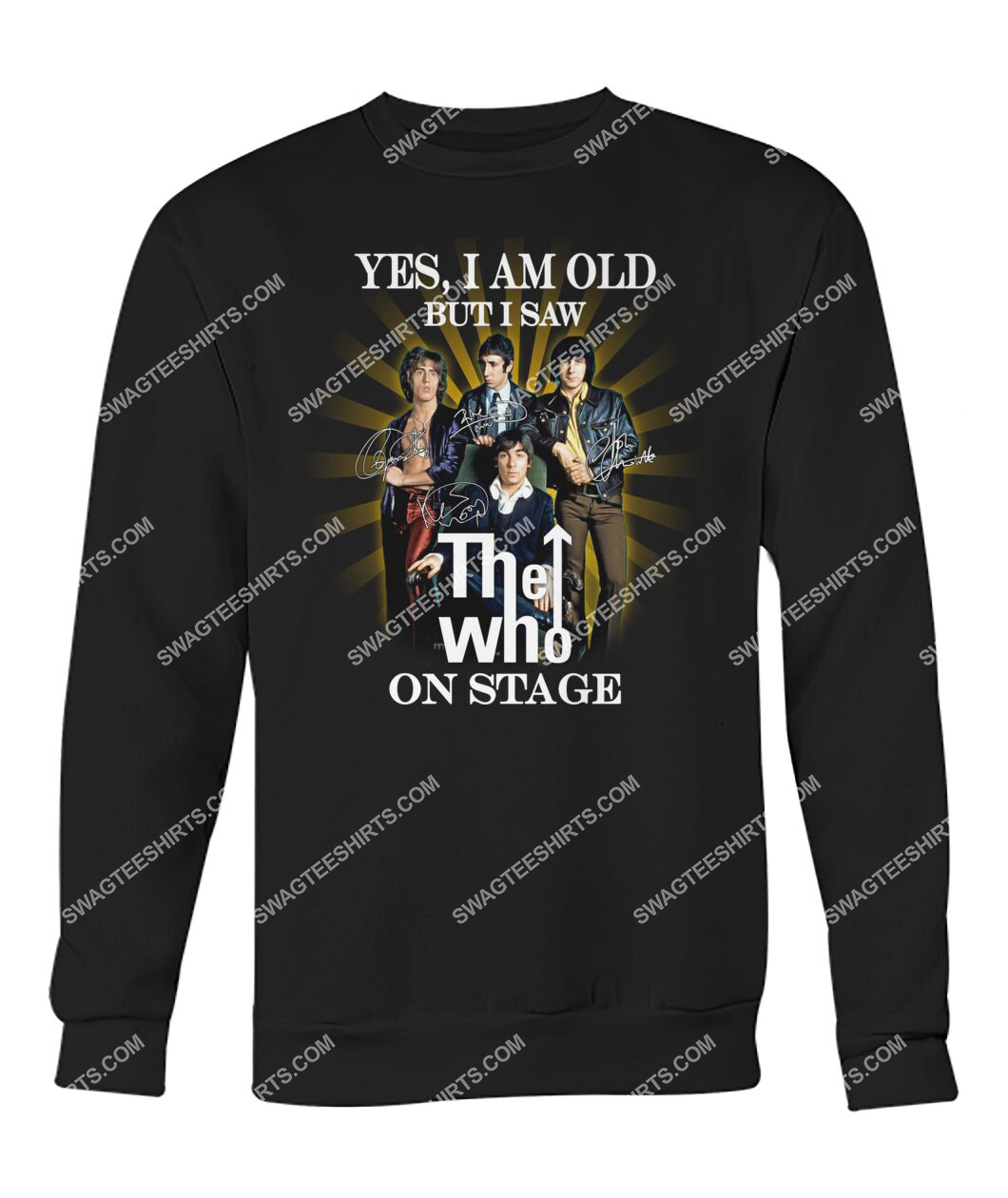 yes i am old but i saw the who on stage signature sweatshirt 1