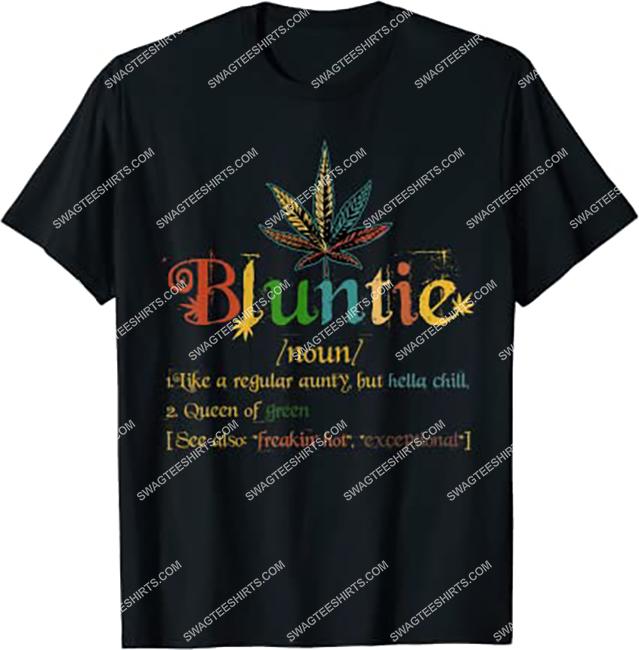 bluntie definition aunt weed cannabis marijuana smoking shirt 1 - Copy