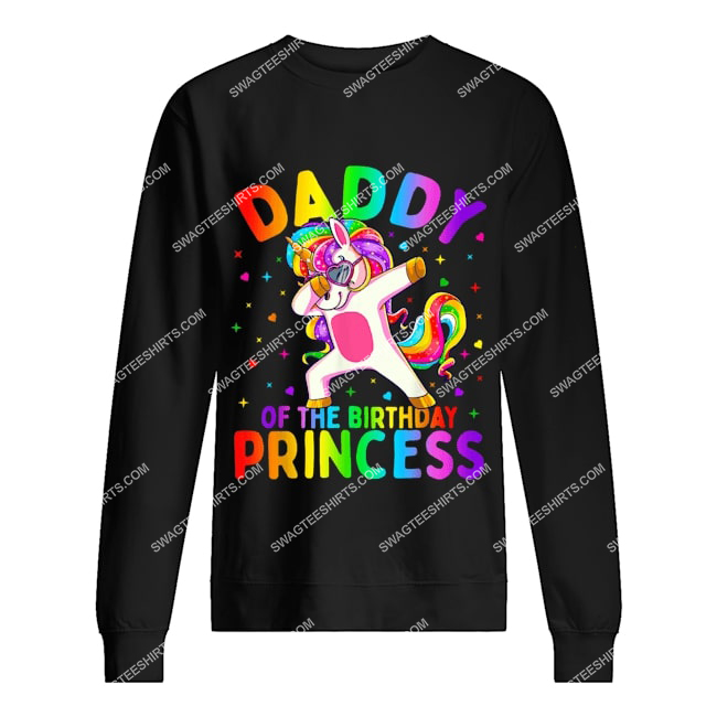 daddy of the birthday princess girl dabbing unicorn sweatshirt 1