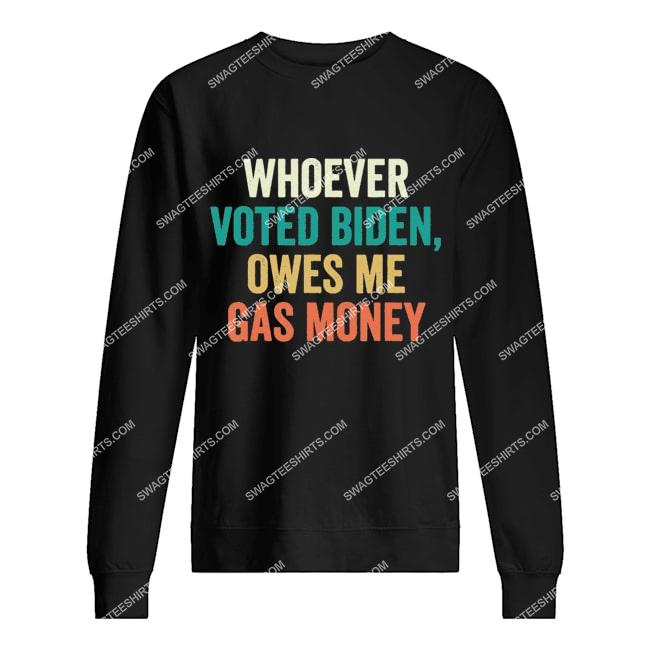 distressed whoever voted biden owes me gas money politics sweatshirt 1